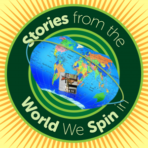 Stories from The World We Spin In